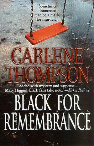 Black for Remembrance- Carlene Thompson