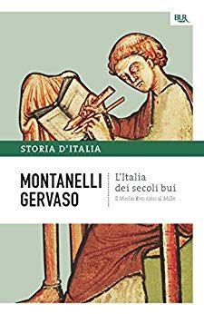 L Italia Dei Secoli Bui Il Medio Evo Sino Al Mille La Storia D