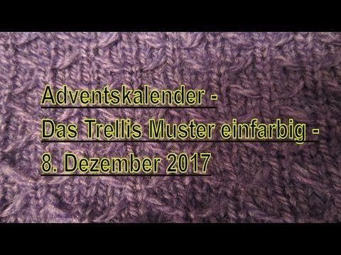 Adventskalender Das Trellis Muster 8 Dezember 2017 Youtube Adventkalender Adventskalender Kalender