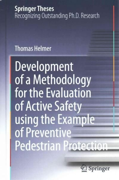 Development of a Methodology for the Evaluation of Active Safety Using the Example of Preventive Pedestrian Prote...