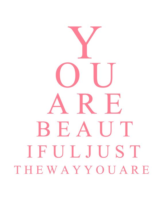 . You are beautiful