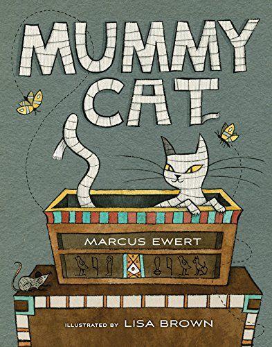 Mummy Cat - MAIN Juvenile - PZ8.3.E964 Mu 2015 - check availability @ https://library.ashland.edu/search/i?SEARCH=9780544340824: