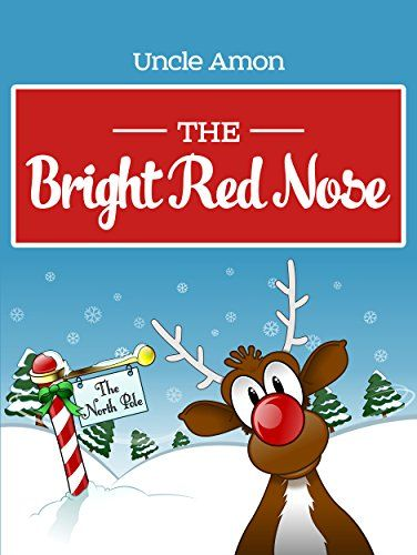 Books for Kids: THE BRIGHT RED NOSE (Christmas Bedtime Stories for ...