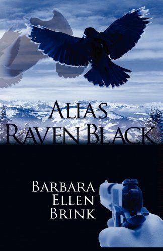 Alias Raven Black by Barbara Ellen Brink, http://www.amazon.com/dp/1470011131/ref=cm_sw_r_pi_dp_lt5wrb18GKWTZ