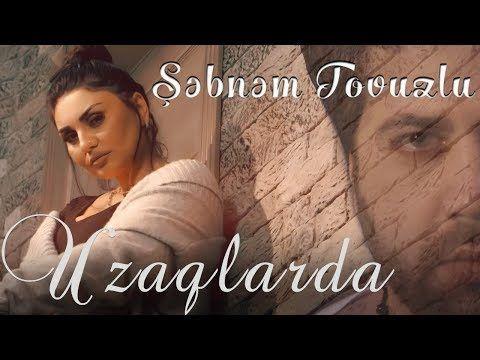 Səbnəm Tovuzlu Səndən Uzaqlarda Official Video Youtube 2021 Youtube Muzik Sarkilar