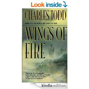 Amazon.com: Wings of Fire (Ian Rutledge Mysteries) eBook: Charles Todd: Kindle Store