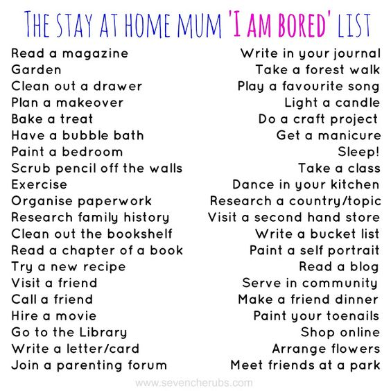 Things to do when you 39 re bored at home kids the stay at for Things to do on mother s day at home