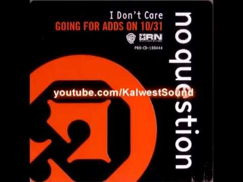 No Question - I Don't Care (Big Boyz Remix) (ft. Don Blaq)