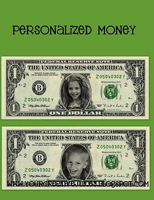 Create your own funny money. Add any picture.