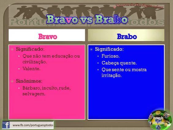 Português para todos: Bravo x Brabo