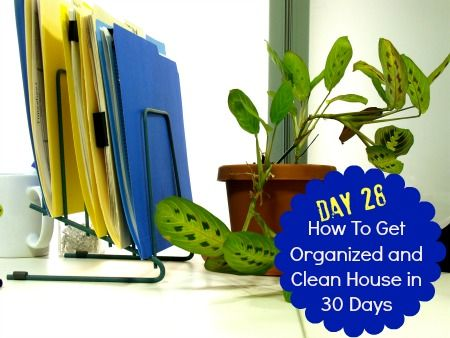 How To Get Organized And Clean House Day Twenty Eight