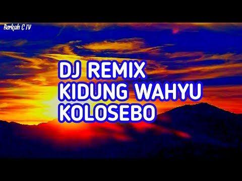 Dj Remix Kidung Wahyu Kolosebo Youtube Dj Remix Remix Dj