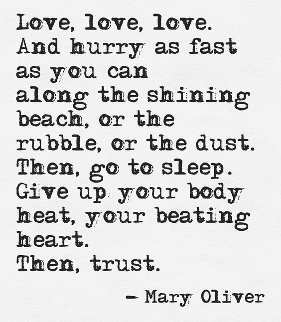 Mary Oliver Love Quotes: This Quote Courtesy Of @Pinstamatic (http://pinstamatic