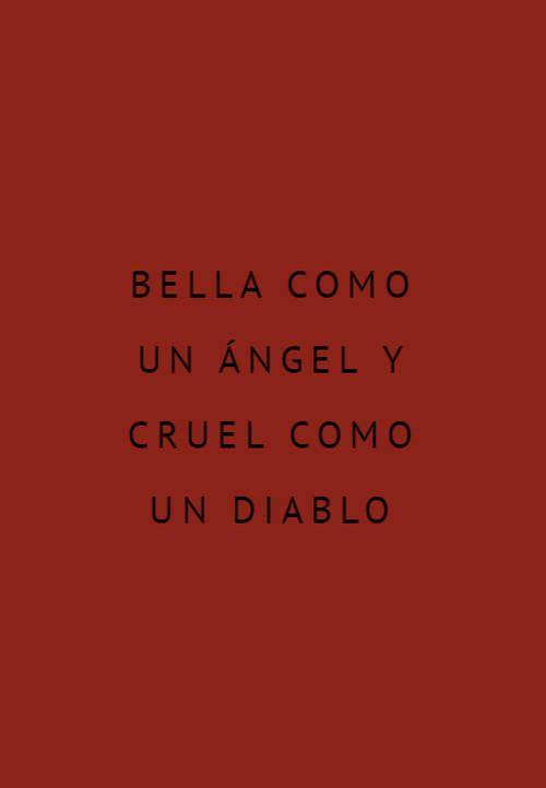 Bella Como Un ángel Y Cruel Como Un Diablo Frases Bonitas Frases Motivadoras Frases Crueles