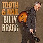 Tooth & Nail, Billy Bragg