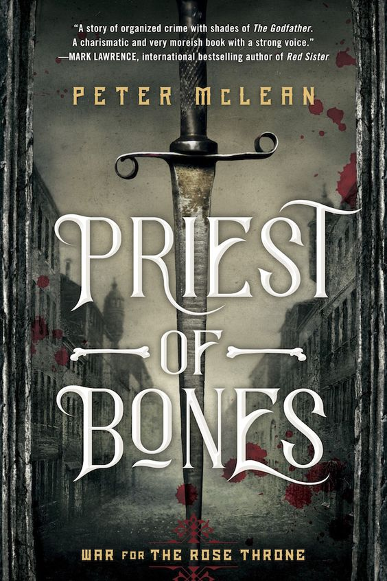 #CoverReveal Priest of Bones (War for the Rose Throne, #1) by Peter McLean