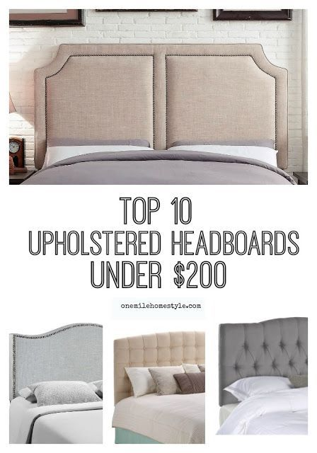 If you are updating your bedroom on a budget, this is the best round-up of budget friendly headboards out there!! Every single one is under $200! - Top 10 Upholstered Headboards for under $200 - One Mile Home Style