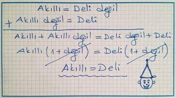 Akıllı = Deli  İnanmayanlara ispatı burada :)))  (Kaynak: Twitter - muhsinkonuk)  #mizah #matrak #komik #espri #şaka #gırgır #komiksözler #matematik #akıllı #deli: