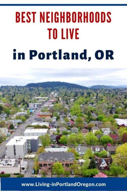 Best Neighborhoods In Portland Oregon Living In Portland Oregon In 2020 Living In Portland Oregon Moving To Portland Oregon Oregon Living