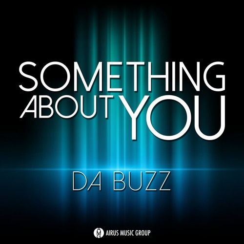 Da Buzz – Something About You (single cover art)