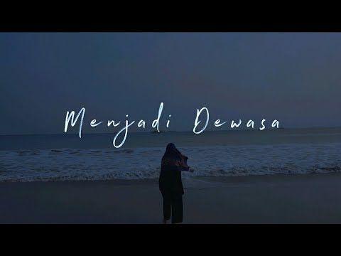 Menjadi Dewasa Puisi Untuk Ibu Musikalisasipuisi Youtube