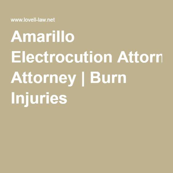 Amarillo Electrocution Attorney | Burn Injuries