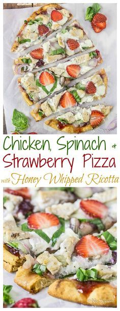 Chicken, Spinach & Strawberry Pizza with Honey Whipped Ricotta