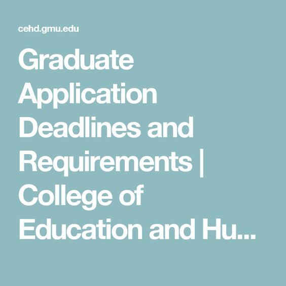 Graduate Application Deadlines and Requirements | College of Education and Human Development