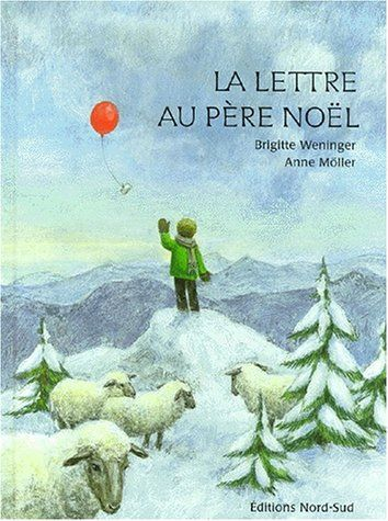 La Lettre au père Noël by Brigitte Weninger https://www.amazon.ca/dp/3314213255/ref=cm_sw_r_pi_dp_huQJxbMVMP8HT