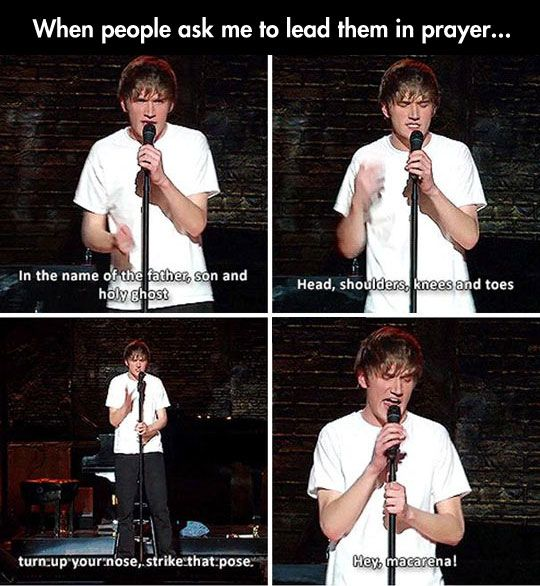 This will absolutely happen if I'm ever asked to pray at your family's house