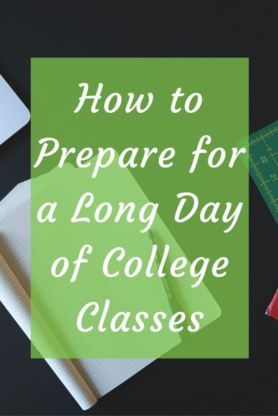 How to Prepare for a Long Day of College Classes