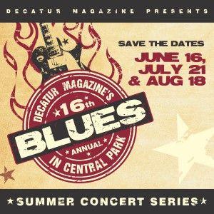 Decatur Magazine Presents Blues in Central Park Summer Concert Series 2016