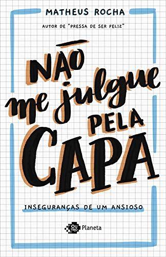 Livro - NÃO ME JULGUE PELA CAPA: INSEGURANÇAS DE UM ANSIOSO - Matheus Rocha - 2019 na NossaAchei.com.br #livro #matheusrocha #nãomejulguepelacapa