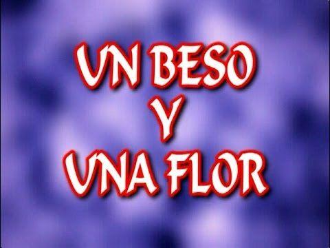 Karaoke Un Beso Y Una Flor Nino Bravo Youtube Karaoke Estilos Para Niños Musica De Los 70