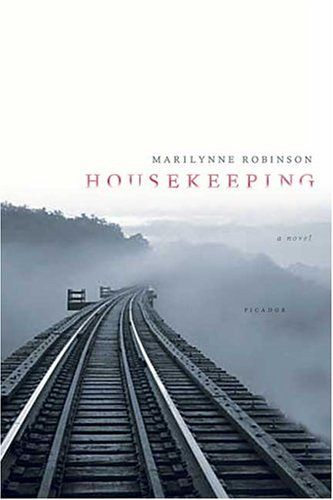 housekeeping by marilynne robinson...Haven't read it yet but will be doing so for the book club.