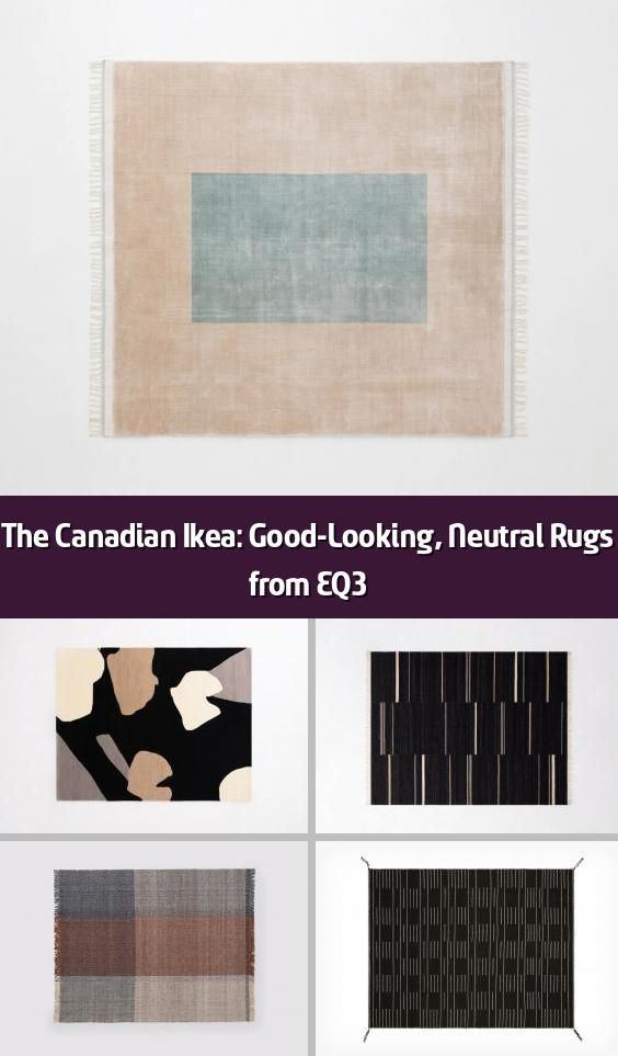 The Canadian Ikea Good Looking Neutral Rugs From Eq3 I 2020