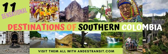 11 Destinations of Southern Colombia