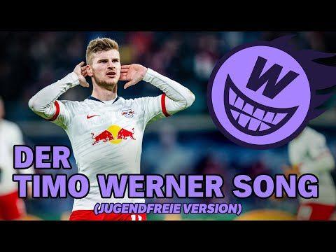 Der Timo Werner Song Jugendfreie Version Youtube Lieder Youtube Witzige Spruche