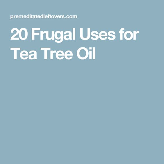 20 Frugal Uses for Tea Tree Oil