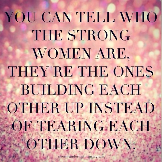 Bilderesultat for the strongest women are those who bring up other