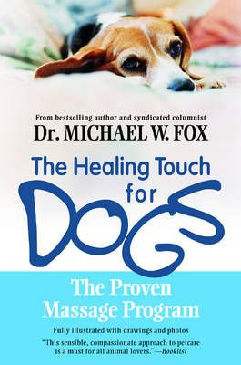 Healing Touch For Dogs By Michael W Fox Animal Reiki Massage