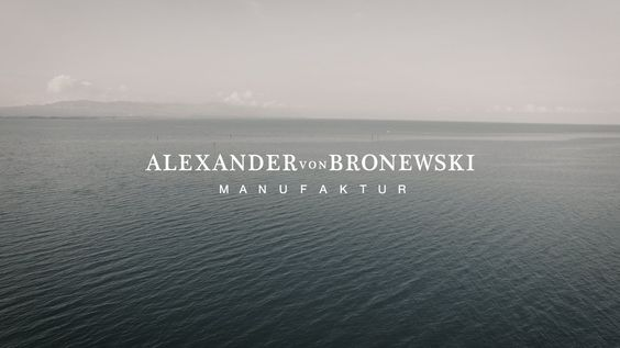 Alexander von Bronewski Manufaktur by Lehn.stein
