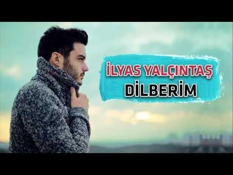 اهنگ ترکی دیلبریم Dilberim از الیاس یالچینتاش دانلود ویدائو Youtube Music Movie Posters