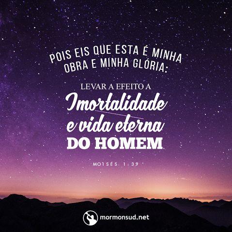 O propósito Dele é nos ajudar a ter a vida eterna com a nossa família!  Acesse: mormonsud.net