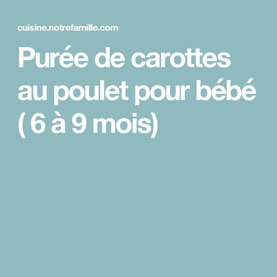 Purée de carottes au poulet pour bébé ( 6 à 9 mois)