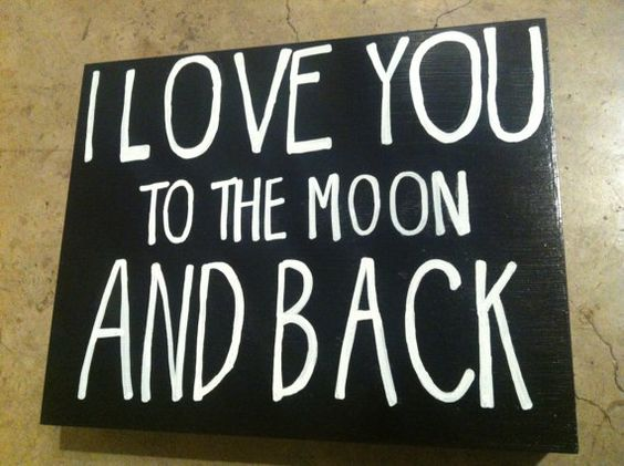 I love you to the moon and back. Nursery quote.