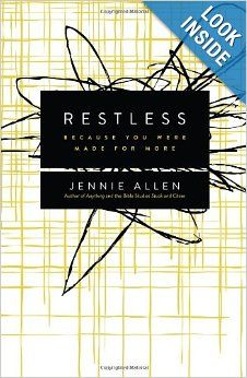 Restless: Because You Were Made for More: Jennie Allen: Bible Study, Book Club, Kindle Ebook, Allen Book, Book Review, 9780849947063 Amazon, Allen 9780849947063
