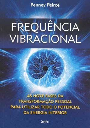 Frequência Vibracional lhe ensinará a controlar a sua energia para que você possa cumprir seu destino e colher os benefícios de uma vida harmoniosa e feliz.