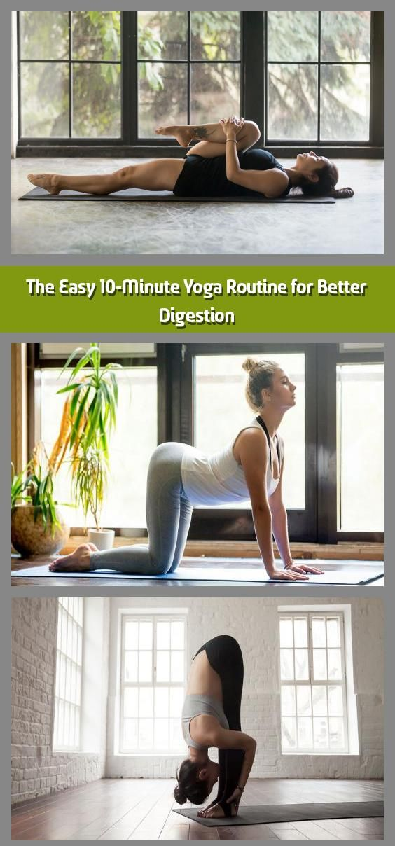 The Easy 10 Minute Yoga Routine For Better Digestion This Easy Yoga Routine Created By Juliana Spicoluk Of Boho Beautiful Improves Digestion Circulation An