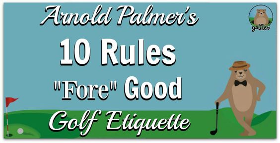 "#WednesdayWisdom 10 Rules ""Fore"" Good #Golf Etiquette by Arnold Palmer"